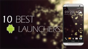 Top 10 Best Free Android launchers 2017