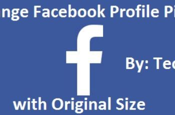 Change Facebook Profile Picture with Original Size
