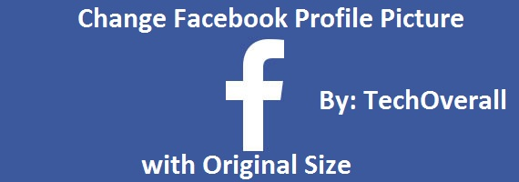 How To Change Fb Profile Picture with Authentic Dimension ...