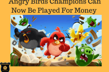 Angry Birds Champions Can Now Be Played For Money